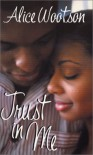 Trust In Me - Alice G. Wootson