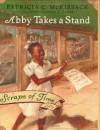 Abby Takes a Stand - Patricia C. McKissack, Gordon James