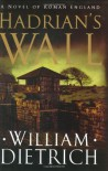 Hadrian's Wall - William Dietrich