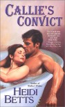 Callie's Convict - Heidi Betts