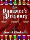 The Vampire's Prisoner - Scarlet Blackwell
