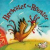 Brewster the Rooster - Devin Scillian