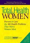 Total Health for Women: Prevent & Cure the 100 Health Problems That Worry Women Most - Ellen Michaud, Elisabeth Torg