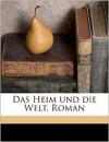 Das Heim Und Die Welt, Roman - Rabindranath Tagore
