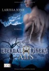Ares (Eternal Riders, #1) - Larissa Ione, Bettina Oder