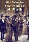 The House of Mirth - Full Version (Annotated) - Edith Wharton