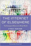 The Internet of Elsewhere: The Emergent Effects of a Wired World - Cyrus Farivar, Vinton G. Cerf
