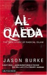 Al-Qaeda: The True Story of Radical Islam - Jason Burke