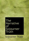 The Narrative of Sojourner Truth - Sojourner Truth, Olive Gilbert