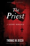 The Priest: A Gothic Romance - Thomas M. Disch