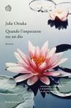 Quando l'imperatore era un dio - Julie Otsuka, Silvia Pareschi
