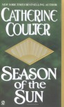 Season of the Sun - Catherine Coulter