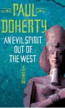 An Evil Spirit Out of the West (Ancient Egypt Trilogy) - Paul Doherty