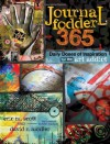 Journal Fodder 365: Daily Doses of Inspiration for the Art Addict - Eric M. Scott, David R. Modler
