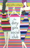 The Dirty Girls Social Club - Alisa Valdes