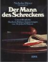 Der Mann des Schreckens. Unveröffentlichte Erinnerungen von Dr John H. Watson - Nicholas Meyer, Victoria Wocker