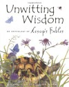 Unwitting Wisdom: An Anthology of Aesop's Fables - Helen Ward