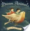 Dream Animals - Emily Winfield Martin