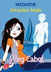 Mediator - Tome 5 - Attraction fatale - Meg Cabot