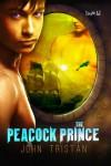 The Peacock Prince - John Tristan