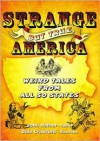 Strange but True, America: Weird Tales from All 50 States - John Hafnor,  Lone Pine Productions (Compiler)