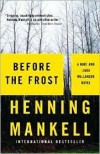 Before the Frost (Kurt Wallander Series #9 & Linda Wallander Series #1) by Henning Mankell, Ebba Segerberg (Translator) -