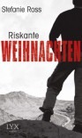 Riskante Weihnachten (German Edition) - Stefanie Ross