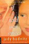 If I Told You Once - Judy Budnitz