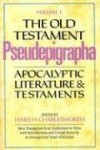 The Old Testament Pseudepigrapha, Volume 1: Apocalyptic Literature and Testaments (The Anchor Yale Bible Reference Library) - James H. Charlesworth