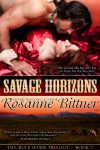 Savage Horizons (Blue Hawk Trilogy) - Rosanne Bittner