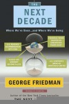 The Next Decade: Where We've Been . . . and Where We're Going - George Friedman