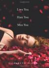 Love You Hate You Miss You - Elizabeth Scott