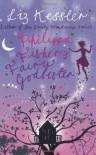 Philippa Fisher's Fairy Godsister - Liz Kessler