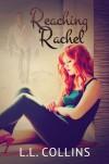Reaching Rachel - L.L. Collins