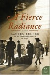 A Fierce Radiance - Lauren Belfer