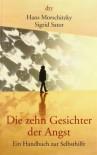 Die zehn Gesichter der Angst : ein Handbuch zur Selbsthilfe - Hans Morschitzky