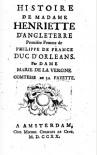 Histoire de madame Henriette d'Angleterre: premiére femme de Philippe de France, duc d'Orleans - Madame de La Fayette