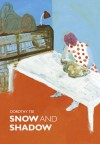 Snow and Shadow - Dorothy Tse