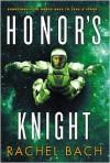 Honor's Knight - Rachel Bach