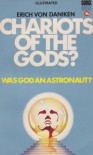 Chariots of the Gods?: Was God an Astronaut? - Erich von Däniken