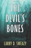 The Devil's Bones - Larry D. Sweazy
