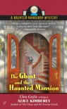 The Ghost and the Haunted Mansion - Alice Kimberly