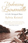 Undressing Emmanuelle: A Life Stripped Bare - Sylvia Kristel