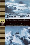 The South Pole: A Historical Reader - Anthony Brandt (Editor)