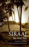 Siraaj: An Arab Tale - Radwa Ashour, Barbara Romaine