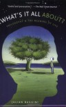 What's It All About?: Philosophy and the Meaning of Life - Julian Baggini