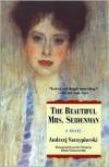The Beautiful Mrs. Seidenman - Andrzej Szczypiorski, Klara Glowczewska