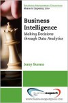 Business Intelligence: Making Decisions Through Data Analytics - Jerzy Surma
