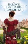 The Baron's Honourable Daughter - Lynn Morris