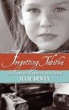 Forgetting Tabitha the Story of an Orphan Train Rider - Julie Dewey